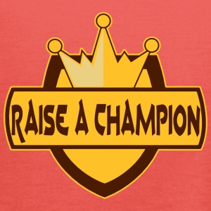 Raise_a_champion - Women's Tank Top by Bella