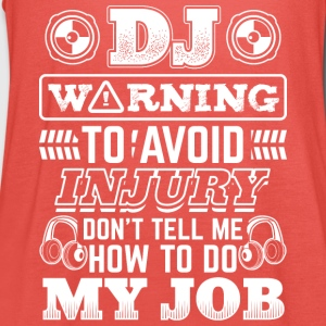 DJ WARNING DO NOT TELL ME MY JOB - DEEJAY - Women's Tank Top by Bella