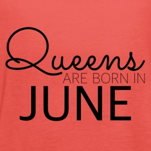Happy Birthday: Queens are born in June - Frauen Tank Top von Bella