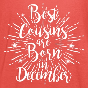 Best cousins ​​are born in December - Women's Tank Top by Bella