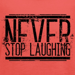 Never Stop Laughing Alt 001 AllroundDesigns - Frauen Tank Top von Bella