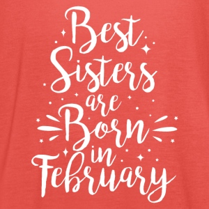 Best sisters are born in February - Women's Tank Top by Bella