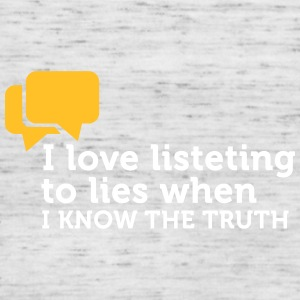 Lies Are Great If You Know The Truth. - Women's Tank Top by Bella