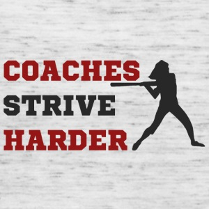 Coach / Coach: Coaches Strive Harder - Women's Tank Top by Bella