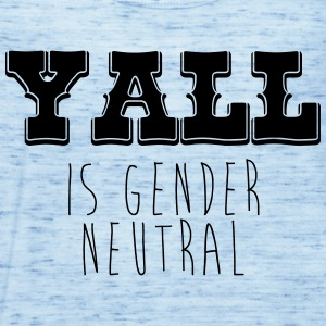 Yall is gender neutral - Women's Tank Top by Bella