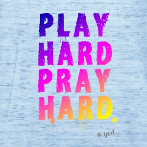 play hard pray jesus beten relegion kirchentag god - Frauen Tank Top von Bella