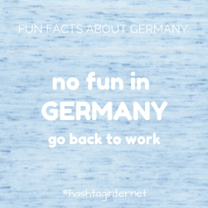 fun facts about Germany no fun in Germany go back - Frauen Tank Top von Bella