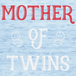 Mother of Twins mother day - Women's Tank Top by Bella