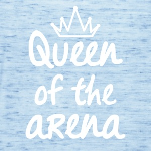 Queen of the arena - Women's Tank Top by Bella