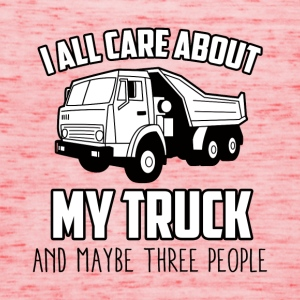Trucker / Truck Driver: I All Care About My Truck - Women's Tank Top by Bella