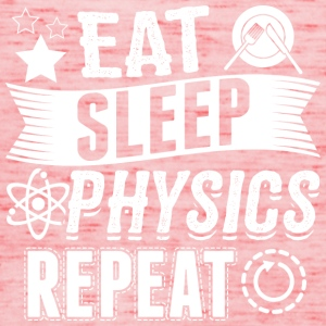 PHYSICS EAT SLEEP - Frauen Tank Top von Bella