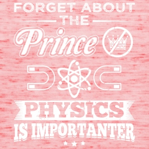 physics FORGET PRINCE - Frauen Tank Top von Bella