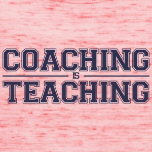 Coach / Trainer: Coaching Is Teaching - Women's Tank Top by Bella
