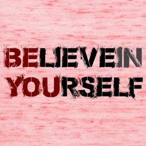 BELIEVE IN YOURSELF - Frauen Tank Top von Bella