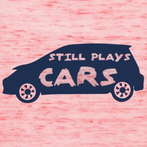 Mechaniker: Still Plays Cars - Frauen Tank Top von Bella