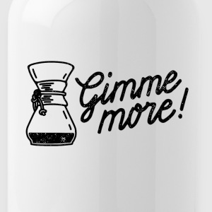 Gimme more! Coffee print - Trinkflasche