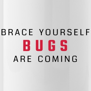 Brace yourself - bugs are coming - Bidon