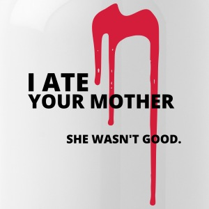 And ate your mother - Water Bottle