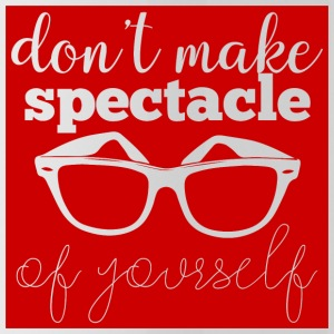 Optiker: Don´t Make Spectacle Of Yourself - Trinkflasche