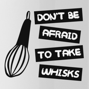 Cook / Chef: Do not Be Afraid To Take gardes - Drinkfles