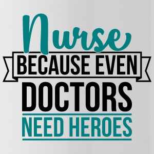 Nurse because even doctor need heroes - Trinkflasche