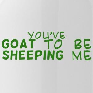 Goat / Farm: You've Goat To Be Sheeping Me - Water Bottle