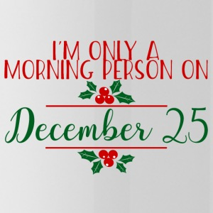 Christmas: I'm Only A Morning Person On December - Water Bottle