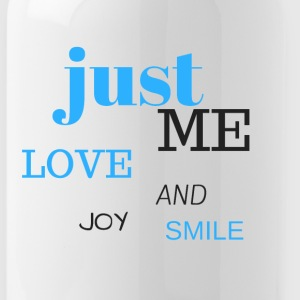 JUST ME, love, joy and smile! - Water Bottle