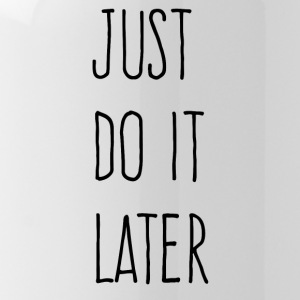 Just Do It Later - Water Bottle