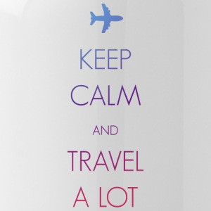 Keep calm and travel a lot - Trinkflasche