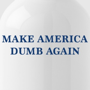 Make America Dumb Again - Water Bottle
