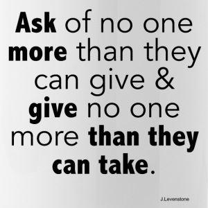 Ask of no one more than they can give - Water Bottle