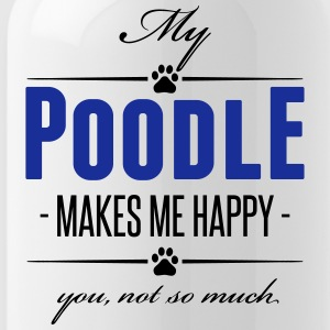 My Poodle makes me happy - Trinkflasche