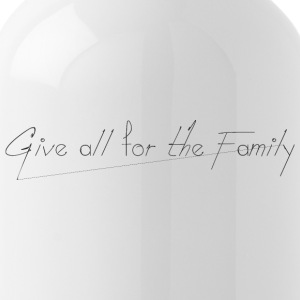 Give_all_for_the_Family_ - Water Bottle