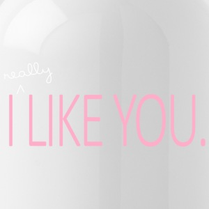 I really like you - Water Bottle