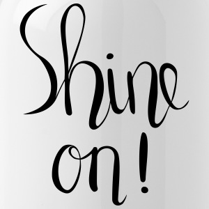 Shine One Hand Lettered Print - Trinkflasche