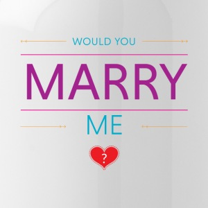 Would you marry me? <3 - Water Bottle