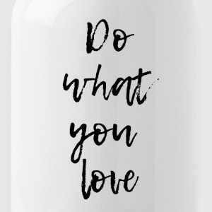 Do what you love - Trinkflasche