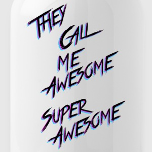 They call me awesome - Drinkfles