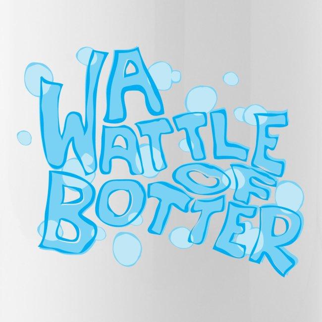 A Wattle Of Botter