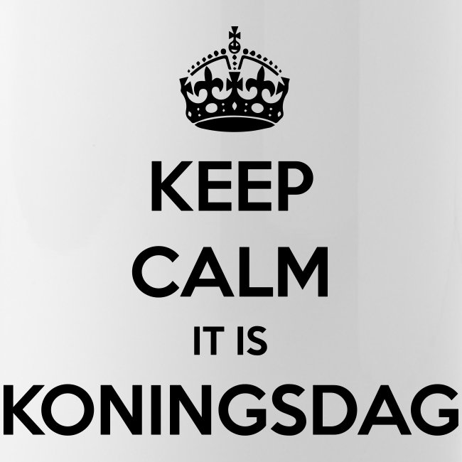 KEEP CALM IT IS KONINGSDAG