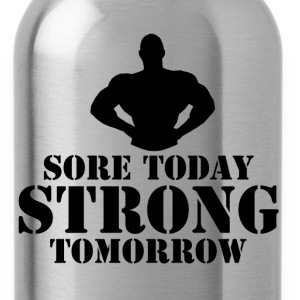 Sore Today, Strong Tomorrow - Water Bottle