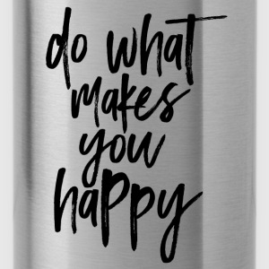 Do what makes you happy - Water Bottle