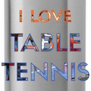 I LOVE TABLE TENNIS - Water Bottle