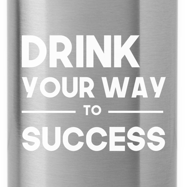 Drink your way to success
