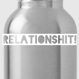 relation Shit - Water Bottle