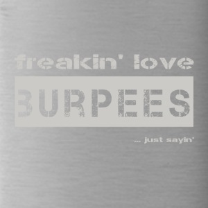love burpees - bright T-Shirt - Trinkflasche
