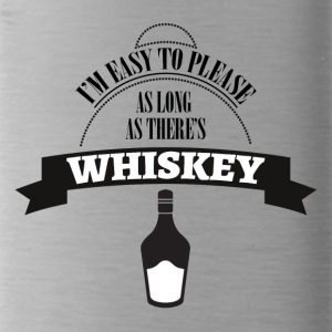 Whiskey - I´m ease to please as long... - Trinkflasche