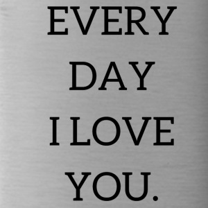 Every day I love you black - Water Bottle