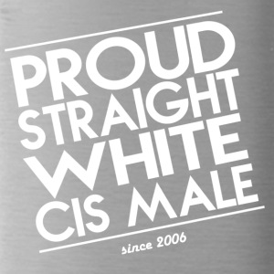Proud straight white cis male - Trinkflasche